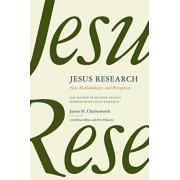 Jesus Research: New Methodologies and Perceptions: The Second Princeton-Prague Symposium on Jesus Research, Princeton 2007, Paperback/James H. Charlesworth