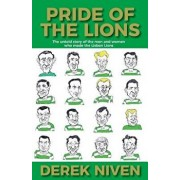 Pride of the Lions: The Untold Story of the Men and Women Who Made the Lisbon Lions, Paperback/Derek Niven