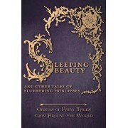 Sleeping Beauty - And Other Tales of Slumbering Princesses (Origins of Fairy Tales from Around the World), Hardcover/Amelia Carruthers