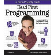 Head First Programming: A Learner's Guide to Programming Using the Python Language, Paperback/David Griffiths