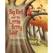 Big Red and the Little Bitty Wolf: A Story about Bullying, Hardcover/Jeanie Franz Ransom