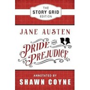 Pride and Prejudice: The Story Grid Edition, Paperback/Jane Austen