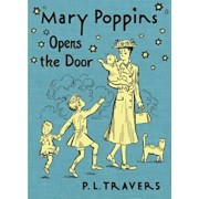 Mary Poppins Opens the Door, Hardcover/P. L. Travers