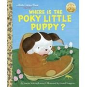 Where Is the Poky Little Puppy', Hardcover/Janette Sebring Lowrey