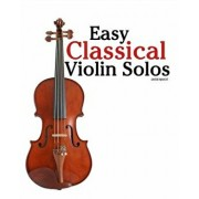 Easy Classical Violin Solos: Featuring Music of Bach, Mozart, Beethoven, Vivaldi and Other Composers., Paperback/Javier Marco