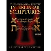 Messianic Aleph Tav Interlinear Scriptures Volume One the Torah, Paleo and Modern Hebrew-Phonetic Translation-English, Red Letter Edition Study Bible, Hardcover/William H. Sanford