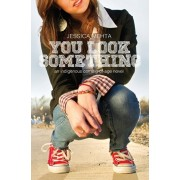 You Look Something: an indigenous coming-of-age novel, Paperback/Jessica Mehta