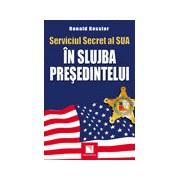 Serviciul Secret al SUA: In slujba presedintelui.