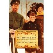 The Kitchen Boy: A Novel of the Last Tsar, Paperback/Robert Alexander