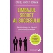 Limbajul secret al succesului. Cum sa intelegi si sa folosesti comunicarea non-verbala