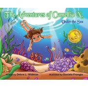 The Adventures of Camellia N. Under the Sea, Hardcover