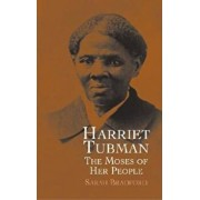 Harriet Tubman: The Moses of Her People, Paperback/Sarah Bradford
