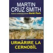Urmarire la Cernobil