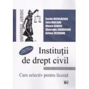 Institutii de drept civil. Curs selectiv pentru licenta ed.3 - Sache Neculaescu Livia Mocanu