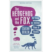 Hedgehog And The Fox. An Essay on Tolstoy's View of History, Paperback/Isaiah Berlin