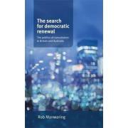 Book - Search for Democratic Renewal. The Politics of Consultation in Britain and Australia, Hardback/Robert Manwaring
