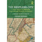 Restless City. A Short History of New York from Colonial Times to the Present, Paperback/Joanne Reitano