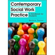 Contemporary Social Work Practice by Barbra Teater