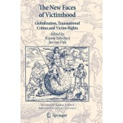 The New Faces of Victimhood: Globalization, Transnational Crimes and Victim Rights, Paperback/Rianne Letschert