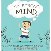 My Strong Mind II: The Power of Positive Thinking, Hardcover/Niels Van Hove