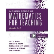 Making Sense of Mathematics for Teaching Grades 3-5: Learn and Teach Concepts and Operations with Depth: How Mathematics Progresses Within and Across