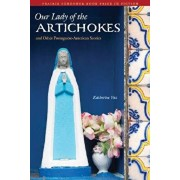 Our Lady of the Artichokes and Other Portuguese-American Stories, Paperback/Katherine Vaz