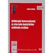Arbitrajul international si efectele hotararilor arbitrale straine - Gabriel Mihai