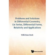 Problems And Solutions In Differential Geometry, Lie Series, Differential Forms, Relativity And Applications (Steeb Willi-Hans)(Cartonat) (9789813230828)