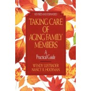 Taking Care of Aging Family Members, Rev. Ed.: A Practical Guide, Paperback
