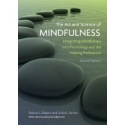 The Art and Science of Mindfulness: Integrating Mindfulness Into Psychology and the Helping Professions, Hardcover