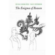 The Enigma of Reason, Paperback/Hugo Mercier