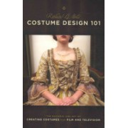 Costume Design 101 - The Business and Art of Creating Costumes for Film and Television (La Motte Richard)(Paperback) (9781932907698)