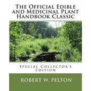 The Official Edible and Medicinal Plant Handbook Classic: Special Power Hour Edfition, Paperback/Robert W. Pelton