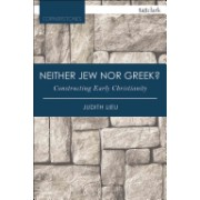 Neither Jew nor Greek? - Constructing Early Christianity (Lieu Ms Judith)(Paperback) (9780567658814)