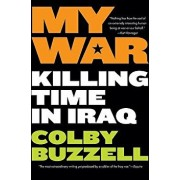 My War: Killing Time in Iraq, Paperback/Colby Buzzell
