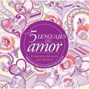 Los 5 Lenguajes del Amor: Libro de Colorear Para Adultos=the 5 Love Languages: Adult Coloring Book: Inspirador Libro de Colorear Para Adultos, Paperback/Gary Chapman
