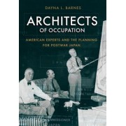Architects of Occupation: American Experts and Planning for Postwar Japan, Hardcover