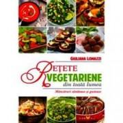Retete vegetariene din toata lumea. Mancaruri sanatoase si gustoase