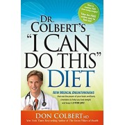 "Dr Colbert's ""i Can Do This Diet"": New Medical Breakthroughs That Use the Power of Your Brain and Body Chemistry to Help You Lose Weight and Keep It O, Paperback/Don Colbert"
