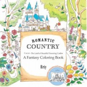 Romantic Country: A Fantasy Coloring Book, Paperback