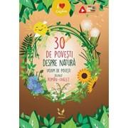 30 de povesti despre natura. Volum de povesti bilingv roman-englez/***