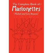 The Complete Book of Marionettes, Paperback/Mabel And Les Beaton