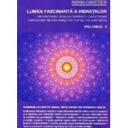 Lumea fascinanta a vibratiilor vol.2 - Henri Chretien