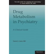 Drug Metabolism in Psychiatry: A Clinical Guide, Paperback