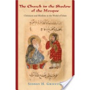 Church in the Shadow of the Mosque - Christians and Muslims in the World of Islam (Griffith Sidney H.)(Paperback) (9780691146287)