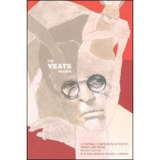 The Yeats Reader: A Portable Compendium of Poetry, Drama, and Prose, Paperback