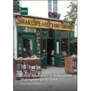 Cerezo Moreno, Marta Critical approaches to shakespeare. shakespeare for all time
