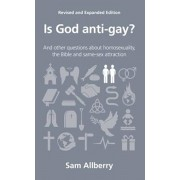 Is God Anti-Gay': And Other Questions about Homosexuality, the Bible and Same-Sex Attraction, Paperback