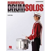 Hans, Ben Rudimental Drum Solos for the Marching Snare Drummer