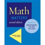 Math Matters Understanding the Math You Teach Grades K-8